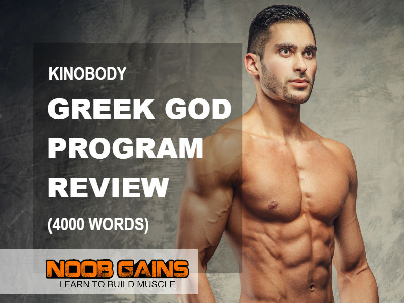 Kinobody Greek God Program Review (2019): Workout & Results | NOOB GAINS