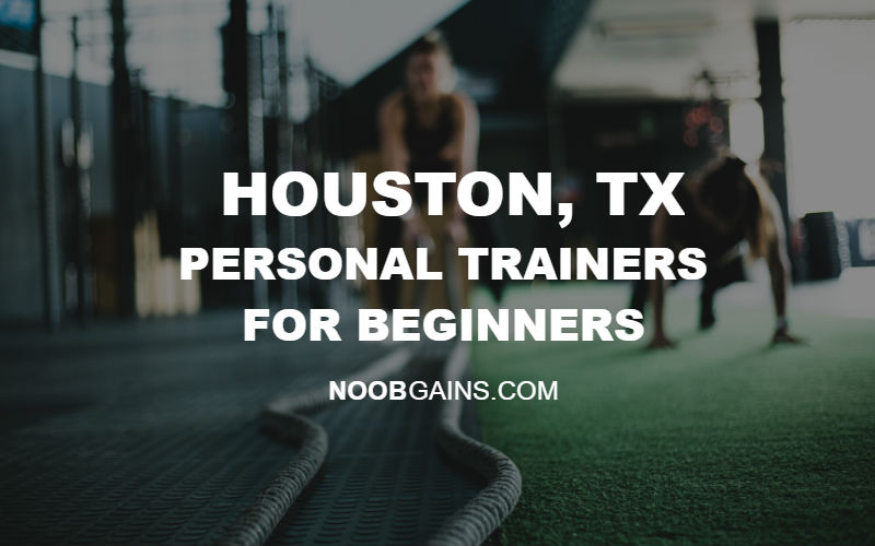 HOUSTON TX Personal Trainers for Beginners