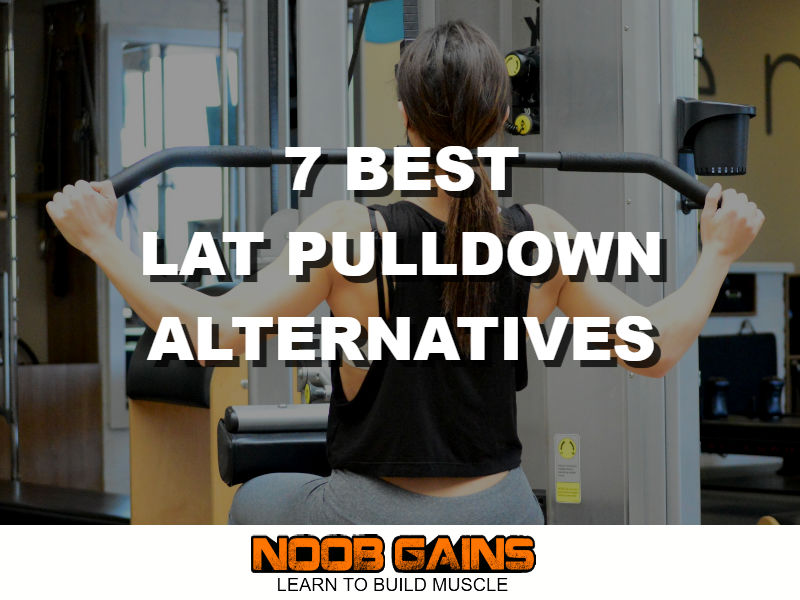 These 7 lat pulldown alternatives will help you build a wide back.