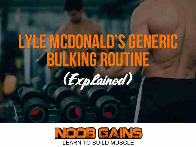 Lyle McDonald's generic bulking routine image