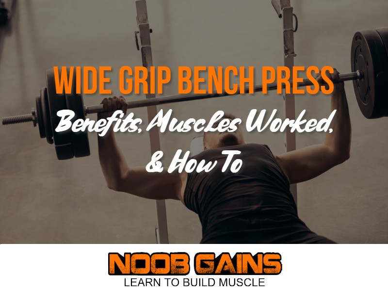Wide grip bench press benefits image